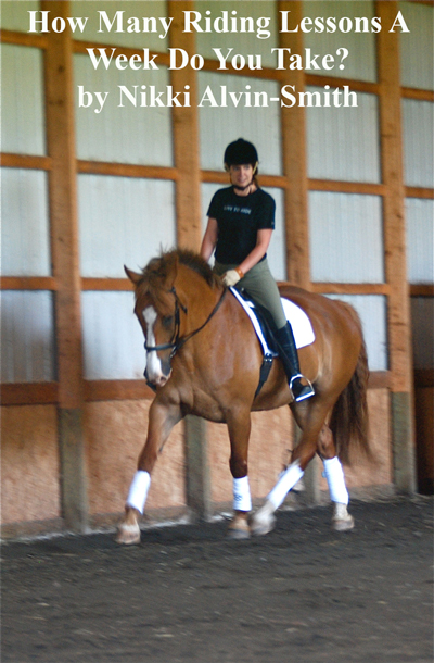 How Many Riding Lessons A Week Do You Take?  by Nikki Alvin-Smith