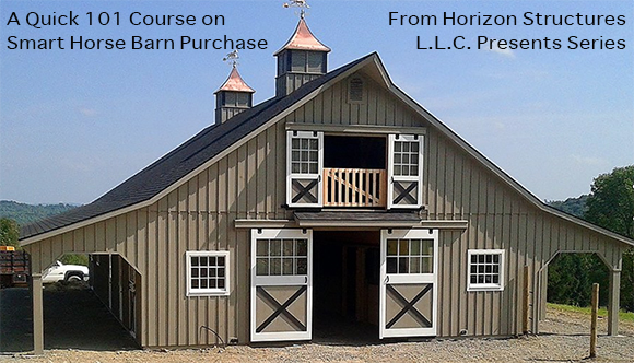 A Quick 101 Course on Smart Horse Barn Purchase From Horizon Structures L.L.C. Presents Series