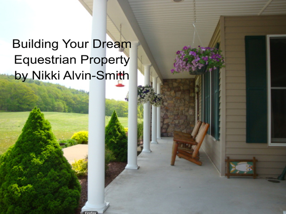 Building Your Dream Equestrian Property  by Nikki Alvin-Smith
