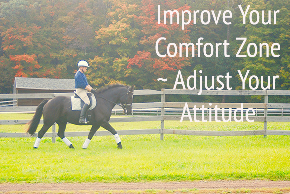 Improve Your Comfort Zone ~ Adjust Your Attitude