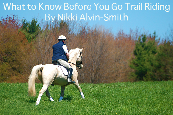 What to Know Before You Go Trail Riding By Nikki Alvin-Smith