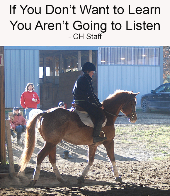 If You Don't Want to Learn You Aren't Going to Listen - CH Staff