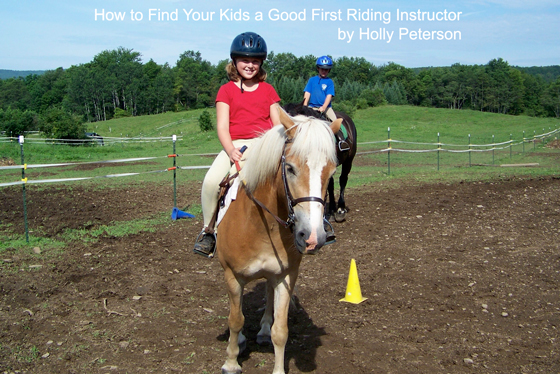 How to Find Your Kid a Good First Riding Instructor by Holly Peterson