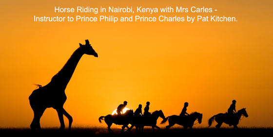 Horse Riding in Nairobi, Kenya with Mrs Carles - Instructor to Prince Philip and Prince Charles by Pat Kitchen.