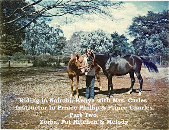 Riding in Nairobi, Kenya with Mrs. Carles- Instructor to Prince Phillip & Prince Charles. Part Two. by Pat Kitchen