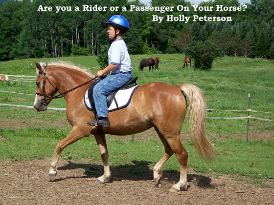 Are you a Rider or a Passenger On Your Horse? By Holly Peterson