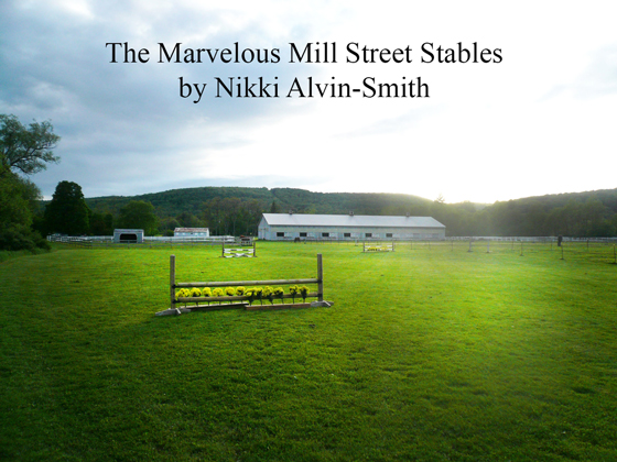 The Marvelous Mill Street Stables by Nikki Alvin-Smith